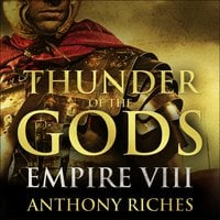Thunder of the Gods: Empire VIII - Anthony Riches