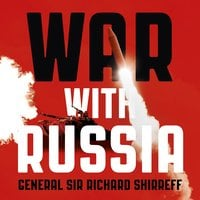 War With Russia - General Sir Richard Shirreff