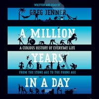 A Million Years in a Day - Greg Jenner
