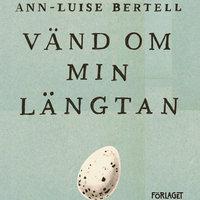 Vänd om min längtan - Ann-Luise Bertell, Ann-Louise Bertell