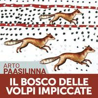 Il bosco delle volpi impiccate - Arto Paasilinna