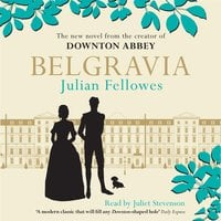 Julian Fellowes's Belgravia - Julian Fellowes