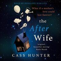 The After Wife - Cass Hunter