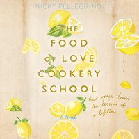 The Food of Love Cookery School - Nicky Pellegrino