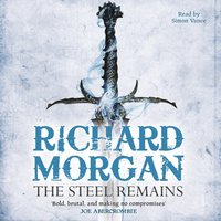 The Steel Remains - Richard Morgan