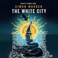 The White City - Simon Morden