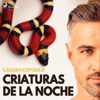 Criaturas de la noche - Lázaro Covadlo