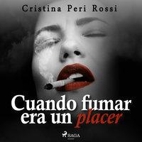Cuando fumar era un placer - Cristina Peri Rossi