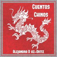Cuentos chinos - Alejandra Díaz-Ortiz
