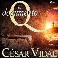 El documento Q - César Vidal