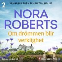 Om drömmen blir verklighet - Nora Roberts