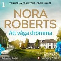 Att våga drömma - Nora Roberts