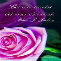 Los diez secretos del amor abundante - Adam J. Jackson