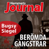 Bugsy Siegel – Gangstern som drömde om Hollywood - Johan G. Rystad, Hemmets Journal