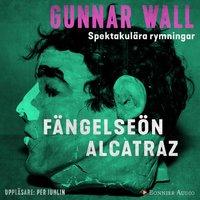 Fängelseön Alcatraz - Gunnar Wall