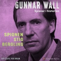 Spionen Stig Bergling - Gunnar Wall