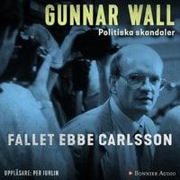 Fallet Ebbe Carlsson - Gunnar Wall