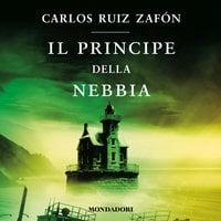 Il principe della nebbia (Libro 1) - Carlos Ruiz Zafon