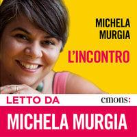 L'incontro - Michela Murgia