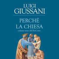 Perchè la Chiesa - Luigi Giussani