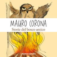 Storie del bosco antico - Mauro Corona