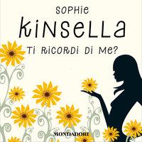 Ti ricordi di me? - Sophie Kinsella