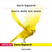 Storia della mia ansia - Daria Bignardi