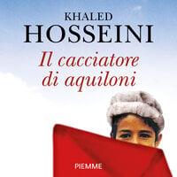 Il cacciatore di aquiloni - Khaled Hosseini