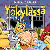 Miina ja Manu yökylässä - Jari Koivisto