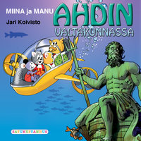 Miina ja Manu Ahdin valtakunnassa - Jari Koivisto