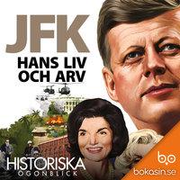 JFK - Hans liv och arv