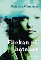 Flickan på hotellet - Katarina Wennstam