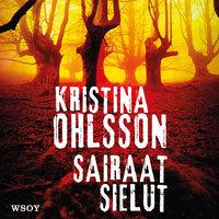 Sairaat sielut - Kristina Ohlsson