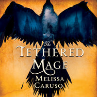 The Tethered Mage - Melissa Caruso