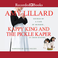 Kappy King and the Pickle Kaper - Amy Lillard