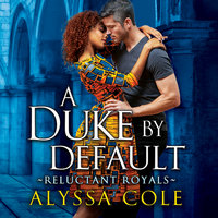 A Duke by Default - Alyssa Cole