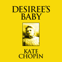 Desiree's Baby - Kate Chopin