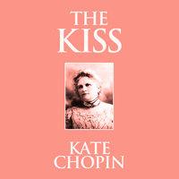 The Kiss - Kate Chopin