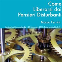 Come liberarsi dai pensieri disturbanti - Marco Ferrini