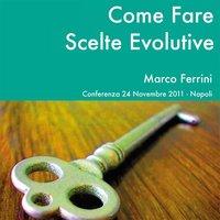 Come fare scelte evolutive - Marco Ferrini