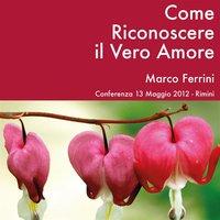 Come riconoscere il vero amore - Marco Ferrini