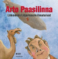 Liikemies Liljeroosin ilmalaivat - Arto Paasilinna