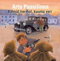 Kylmät hermot, kuuma veri - Arto Paasilinna