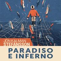 Paradiso e inferno - Jón Kalman Stefánsson