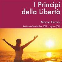 I Principi della Libertà - Marco Ferrini