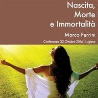 Nascita, Morte e Immortalità - Marco Ferrini