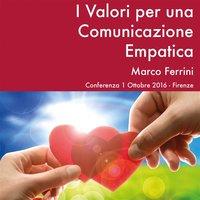 I Valori per una Comunicazione Empatica - Marco Ferrini