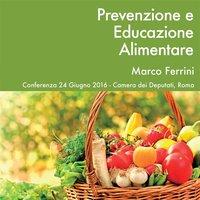 Prevenzione ed Educazione Alimentare - Marco Ferrini