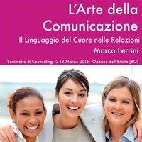 L'arte della comunicazione - Marco Ferrini