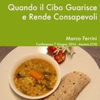 Quando il cibo guarisce e rende consapevoli - Marco Ferrini
